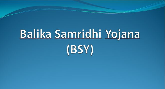 Balika Samridhi Yojana (BSY)
