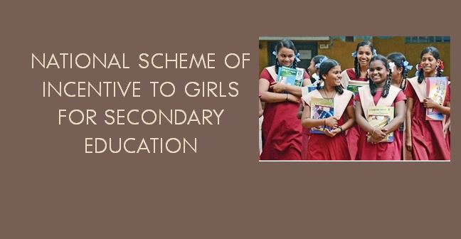 National Scheme of Incentive to Girls for Secondary Education