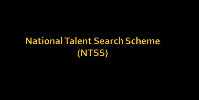 National Talent Search Scheme (NTSS)