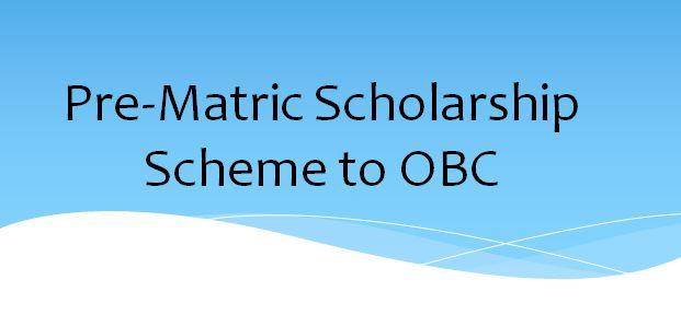 Pre-Matric Scholarship Scheme to OBC
