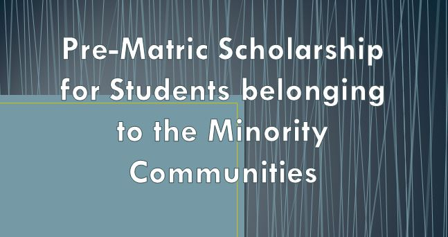 Pre-Matric Scholarship for Students belonging to the Minority Communities