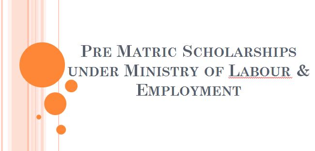 Pre Matric Scholarships under Ministry of Labour & Employment